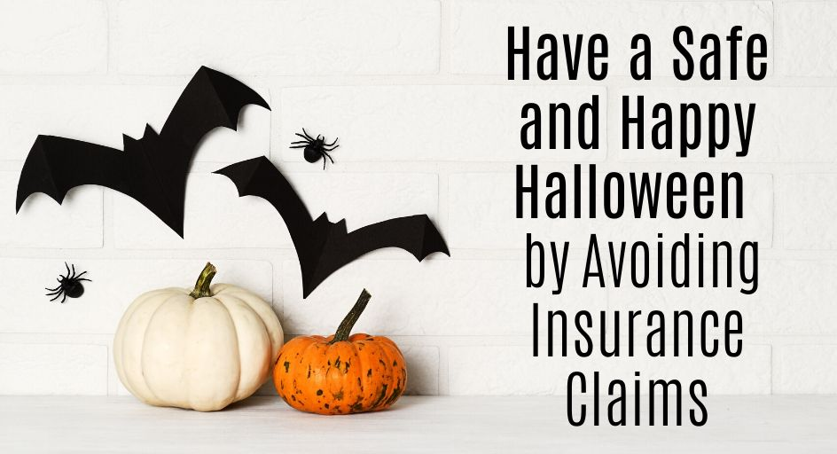 blog image of halloween decor; blog title: Have a Safe and Happy Halloween by Avoiding Insurance Claims